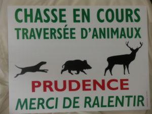 """Panneau  Chasse en cours, traversée d'animaux"""""""""""