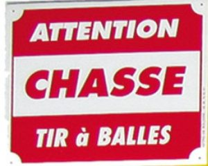 "Pancarte  Attention Chasse tir à balles "" 1A"""