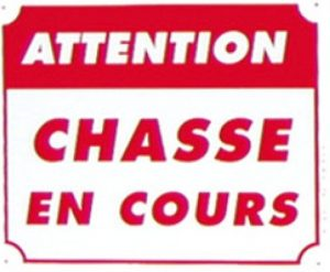 "Pancarte  Attention Chasse en cours ""3A"""